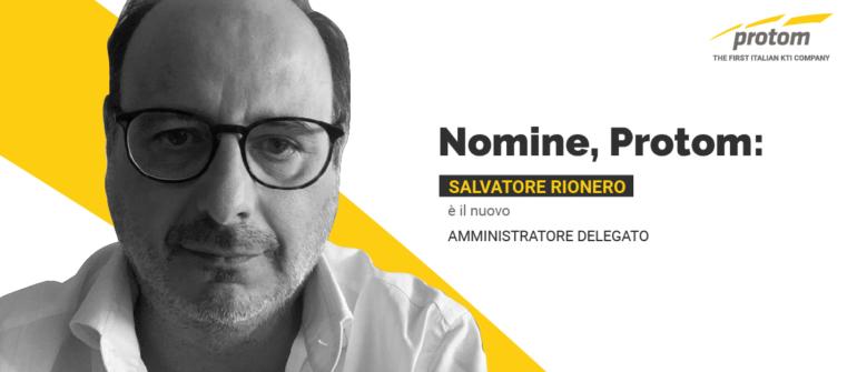 NOMINE, PROTOM: SALVATORE RIONERO È IL NUOVO AMMINISTRATORE DELEGATO
